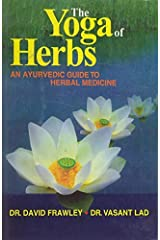 The Yoga of Herbs: An Ayurvedic Guide to Herbal Medicine by David Frawley (2003-04-30) Hardcover