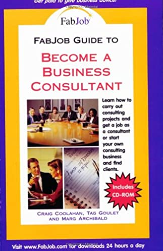 fabjob guide to become a business consultant with cd rom fabjob rh amazon com Become a Consultant Party Become a Consultant Party