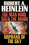 The Man Who Sold the Moon and Orphans of the Sky, Robert A. Heinlein, 1476737053