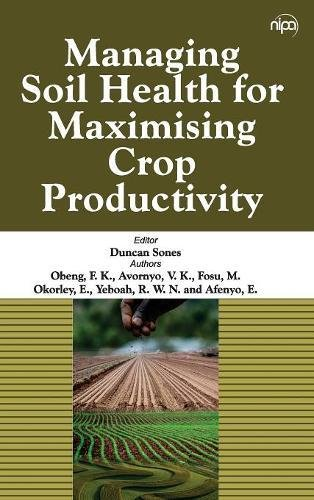 Managing Soil Health for Maximising Crop Productivity PDF