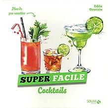 Cocktails: Plus de 300 recettes