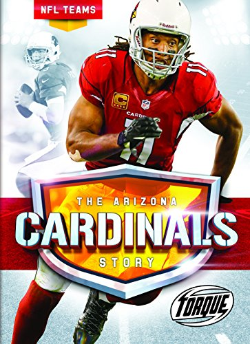 The Arizona Cardinals Story (NFL Teams)