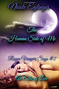 The Human Side of Me: Rogue Vampire Saga #2: Rogue Vampire Saga #2 (Volume 2)