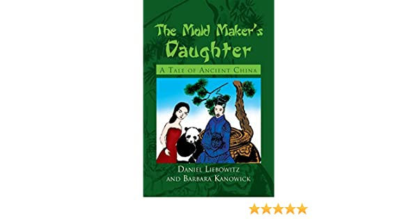 The Mold Makers Daughter: A Tale of Ancient China