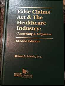 False Claims ACT & the Healthcare Industry: Counseling ...