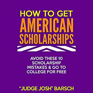 How to Win American Scholarships Audiobook