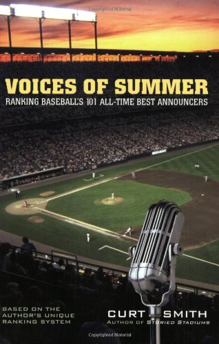 Voices of Summer: Ranking Baseball's 101 All-Time Best Announcers ebook