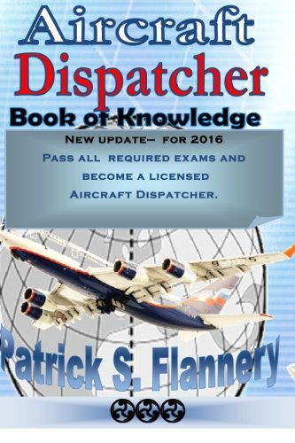 Aircraft Dispatcher: Book of knowledge (Aviation) (Volume 1)