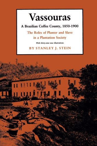 Plantation Half Planter (Vassouras: A Brazilian Coffee County, 1850-1900: The Roles of Planter and Slave in a Plantation Society)