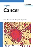 Cancer : From Mechanisms to Therapeutic Approaches, , 3527317686