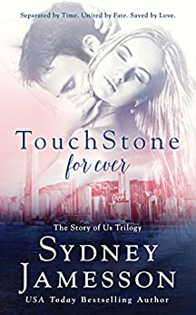 TouchStone for ever (Story of Us Trilogy Book 3) by [Jamesson, Sydney]