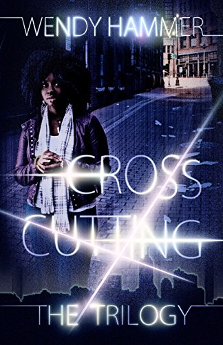 The Cross Cutting Trilogy