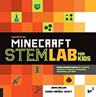 Unofficial Minecraft STEM Lab for Kids: Family-Friendly Projects for Exploring Concepts in Science, Technology, Engineering, and Math