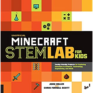Unofficial Minecraft STEM Lab for Kids: Family-Friendly Projects for Exploring Concepts in Science, Technology, Engineering, and Math (Lab for Kids, 16)