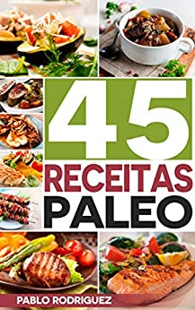 Dieta Paleo: Receitas Paleo para pessoas ocupadas