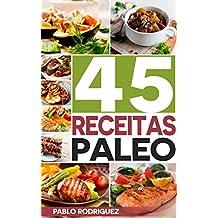 Dieta Paleo: Receitas Paleo para pessoas ocupadas. Receitas fáceis e rápidas para o café da manhã, almoço, jantar, sobremesas e sucos: 45 Receitas rápidas para perder peso com a Dieta Paleolítica