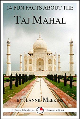 14 Fun Facts About the Taj Mahal: A 15-Minute Book (15- Minute Books 1508)
