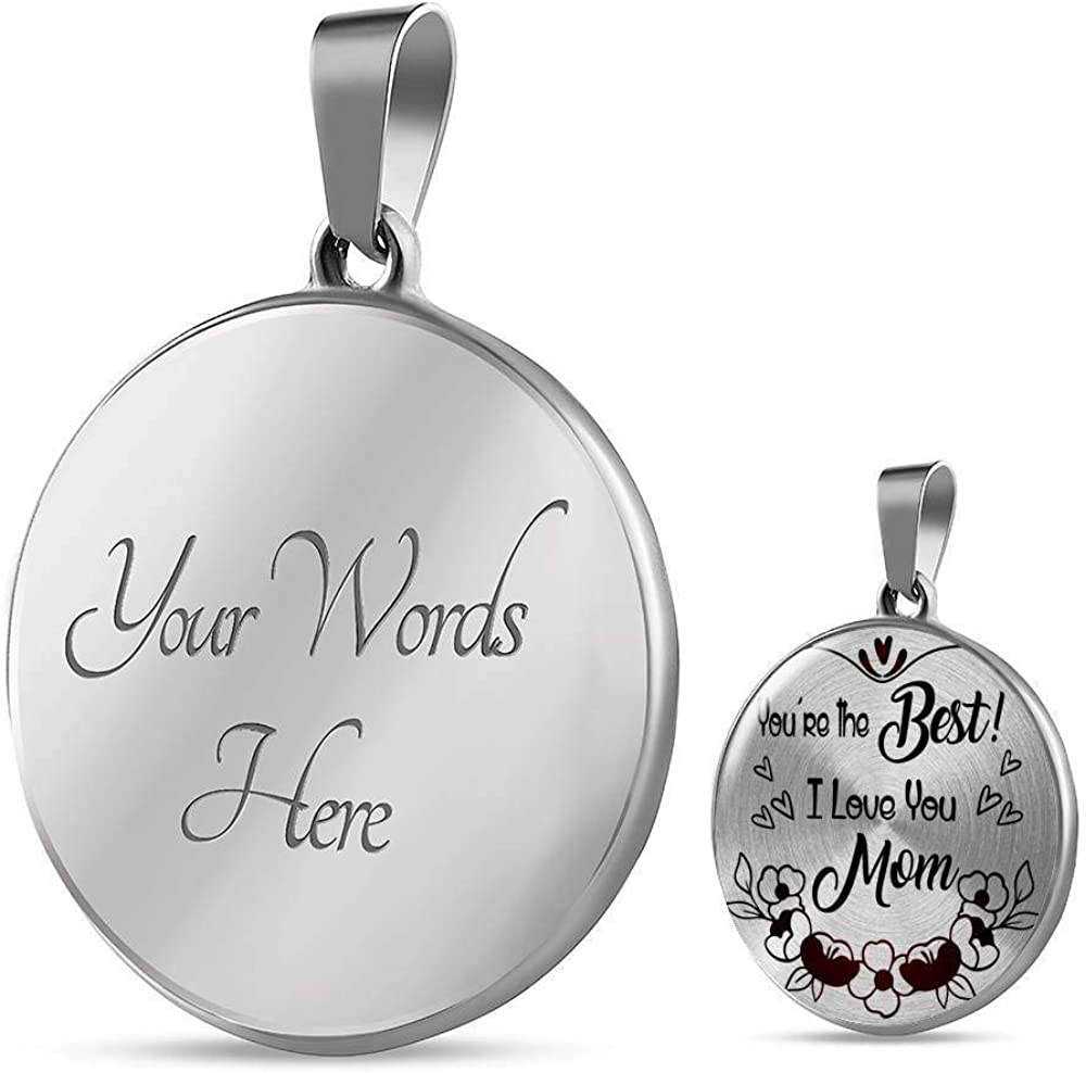 I Love You Mom Engravable Circle Pendant Necklace Stainless Steel or 18k Gold 18 22 Youre The Best