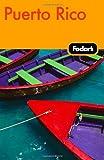 Fodor's Puerto Rico, 5th Edition, Fodor's Travel Publications, Inc. Staff, 1400007313