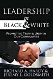 img - for Leadership in Black and White: Promoting Truth and Unity in Our Communities book / textbook / text book