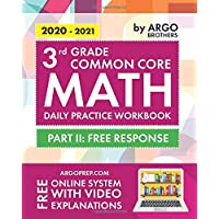 3rd Grade Common Core Math: Daily Practice Workbook - Part II: Free Response   1000+ Practice Questions and Video Explanations   Argo Brothers