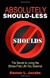 Absolutely Should-Less, Damon L. Jacobs, 1600374492