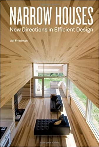 Narrow Houses New Directions In Efficient Design Avi Friedman 9781568988733 Amazon Books
