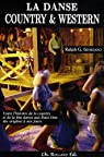 Danse country & western (La) : Toute l'histoire de la country et de la line dance aux États-Unis des origines à nos jours par Giordano