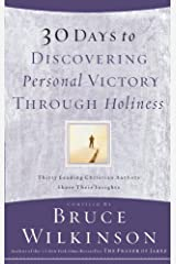 30 Days to Discovering Personal Victory through Holiness: Thirty Leading Christian Authors Share Their Insights (English Edition) eBook Kindle