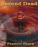 Second Dead: Book 1 in the Second Dead series