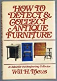 How to Detect and Collect Antique Furniture, Will Theus, 0394400984