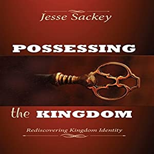 Possessing the Kingdom Audiobook