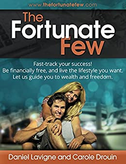 and live the lifestyle you want Be financially free The Fortunate Few: Fast-track your success Let us guide you to wealth and freedom.