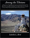 Among the Tibetans, Isabella Lucy Bird, 1438503822