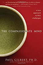 The Compassionate Mind: A New Approach to Life's Challenges