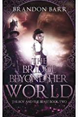 The Bridge Beyond Her World (Song of the Worlds) (Volume 2) Paperback