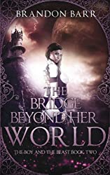The Bridge Beyond Her World (Song of the Worlds) (Volume 2)