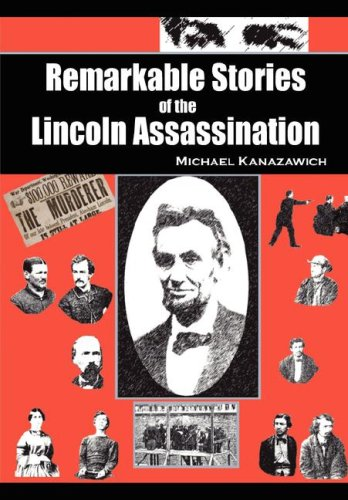 (Remarkable Stories of the Lincoln Assassination)