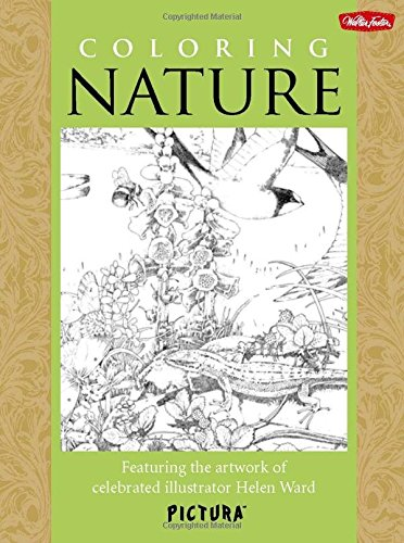 Coloring Nature: Featuring the artwork of celebrated illustrator Helen Ward (PicturaTM) (Advanced Reading Power)