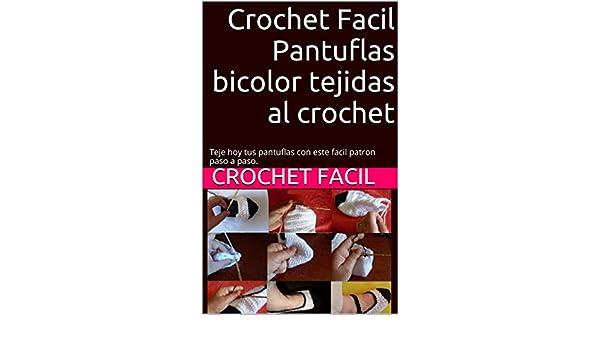 Crochet Facil Pantuflas bicolor tejidas al crochet: Teje hoy tus ...