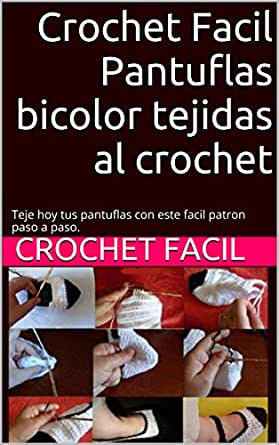 Crochet Facil Pantuflas bicolor tejidas al crochet: Teje