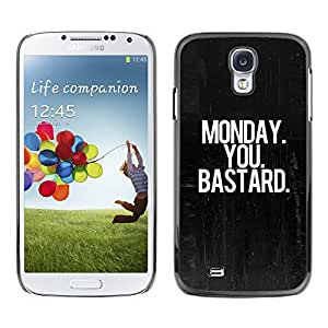 X-ray Impreso colorido protector duro espalda Funda piel de Shell para SAMSUNG Galaxy S4 IV / i9500 / i9515 / i9505G / SGH-i337 - Monday Dark Black Text Office Work