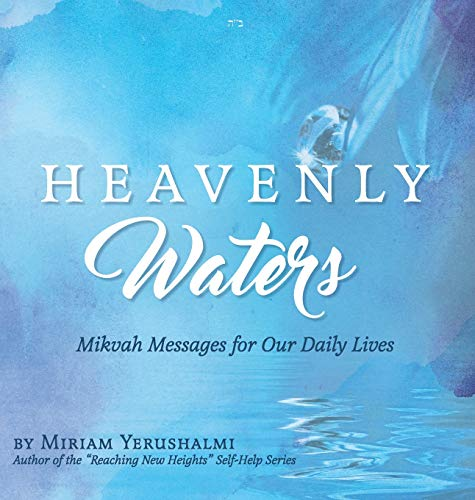 (Heavenly Waters: Mikvah Messages for Our Daily Lives)