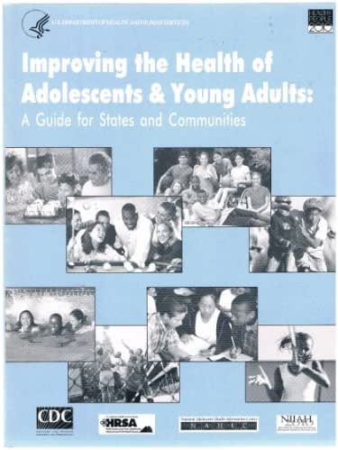Improving the Health of Adolescents & Young Adults: A Guide for States and Communities