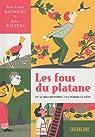 Les fous du platane : Et autres histoires à en perdre la tête par Maunoury