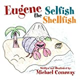 Eugene the Selfish Shellfish