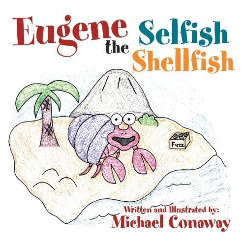 Eugene the Selfish Shellfish by XLIBRIS