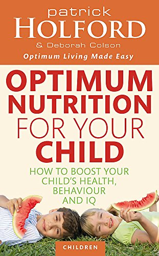 Optimum Nutrition for Your Child (Best Brain Boosting Foods)