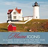 img - for Maine Icons: 50 Classic Symbols of the Pine Tree State book / textbook / text book