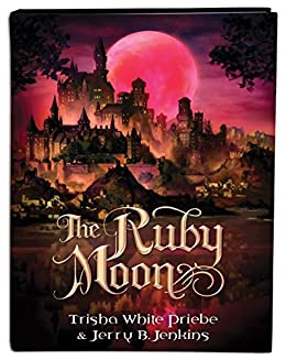 The Ruby Moon (Thirteen) by [Priebe, Trisha, Jenkins, Jerry B.]